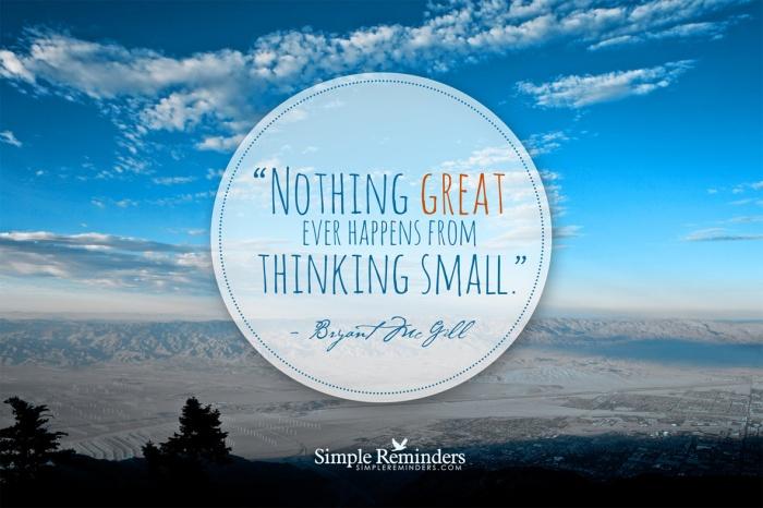 think big by Bryant McGill